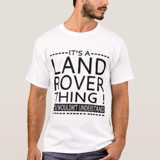 DET är en LAND ROVER SAK! DU SKULLE FÖR ATT INTE Tee Shirts