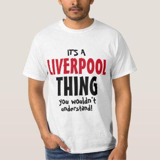 Det är en Liverpool sak som du skulle för att inte Tshirts