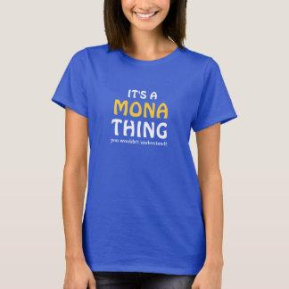 Det är en Mona sak som du skulle för att inte Tshirts
