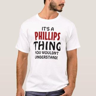 Det är en Phillips sak som du skulle för att inte T-shirt