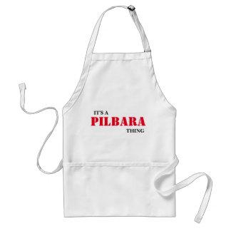 Det är en PILBARA-sak,… som du skulle för att inte Förkläde