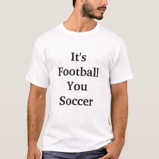 Det är fotboll dig fotboll tee shirt