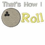 Det är hur jag rullar bowlingen broderade skjortan broderade polo tröjor