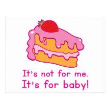 Det är inte för mig - det är för BABY! (tårta) Vykort