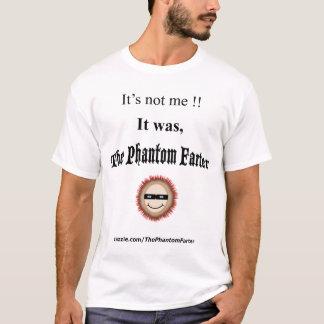 Det är inte mig!! Det var, fantomen Farter T-shirts