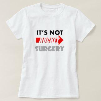 Det är inte raketkirurgi t shirt