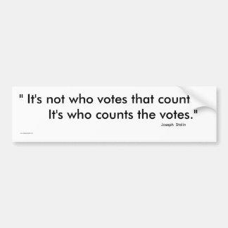 Det är inte vem röstar att räkningsbildekalet bildekal