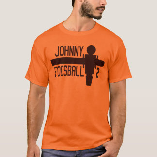 Det är Johnny Foosball Time! Tröjor