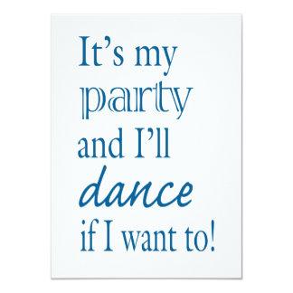 Det är mitt party, och jag ska dans, om jag önskar 11,4 x 15,9 cm inbjudningskort