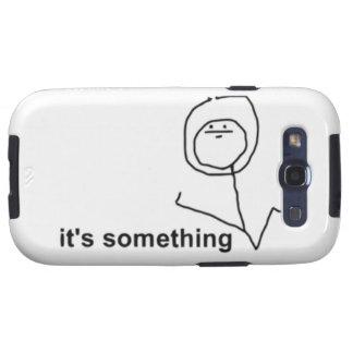 Det är något komiska Meme Galaxy S3 Cases