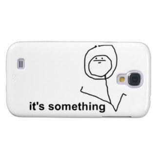 Det är något komiska Meme Galaxy S4 Fodral