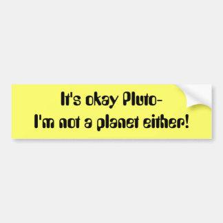 Det är oka Pluto mig förmiddagen inte ett planet e Bildekal