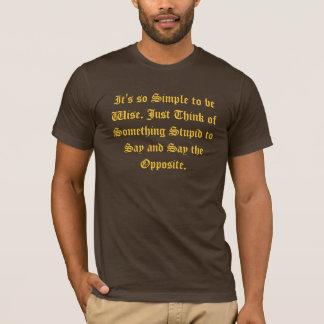 Det är så enkelt att vara klokt tee shirts