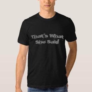 Det är vad hon sade t-shirts