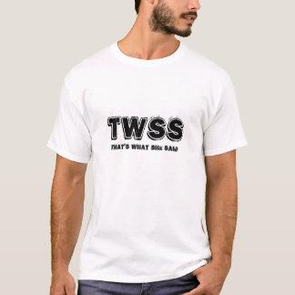 Det är vad hon sade tShirten T-shirt