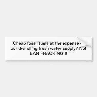Det billiga fossil tankar VS vatten: Förbud Fracki Bildekal