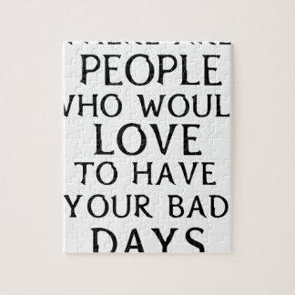 det finns folk som woulkärlek att ha din dåliga da pussel