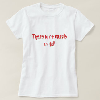 Det finns inte någon Parole i helveteT-tröja Tee Shirt