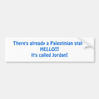 Det finns redan en palestinier state.HELLO!!! It'… Bildekal