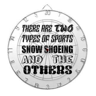 Det finns två oth typer av sportsnö som skor och darttavla