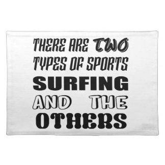 Det finns två typer av sportatt surfa och andra bordstablett