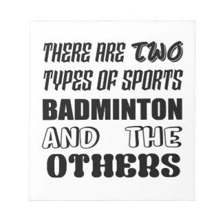 Det finns två typer av sportBADMINTON och andra Anteckningsblock