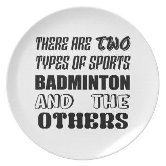 Det finns två typer av sportBADMINTON och andra Tallrik