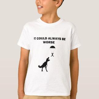 Det kunde alltid vara värre t shirts