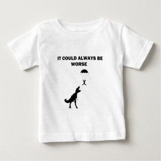 Det kunde alltid vara värre tee shirt