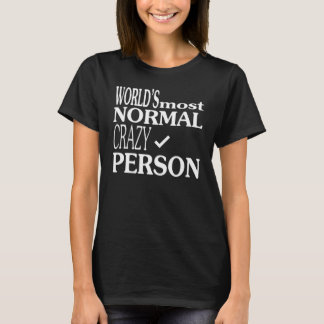 Det normala-Galen person Tshirts