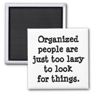 Det organiserade folket är lat magnet