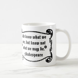 Det Shakespeare citationstecknet, vet vad vi är Kaffemugg