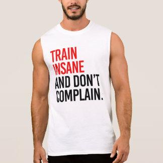 Det sinnessjuka tåg och klagar inte sleeveless t-shirt