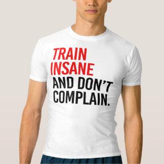 Det sinnessjuka tåg och klagar inte tee shirt