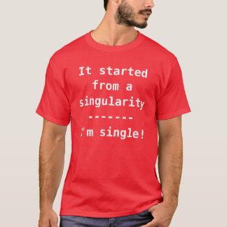 Det startade från en singularity mig t shirts