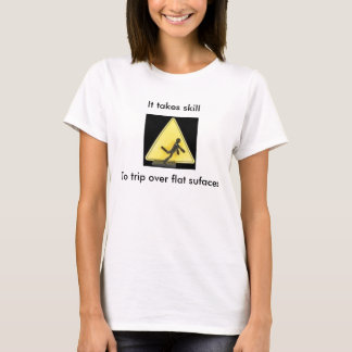 Det tar expertis till resan över lägenhetsufaces t-shirt