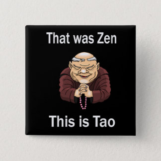 Det var zenen, denna är Tao Standard Kanpp Fyrkantig 5.1 Cm