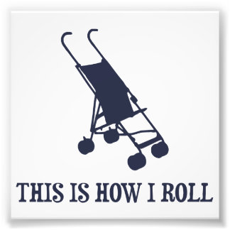 Detta är hur jag rullar babybarnvagnen fototryck