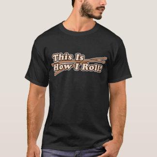 Detta är hur rulle för I (trumma) T Shirts