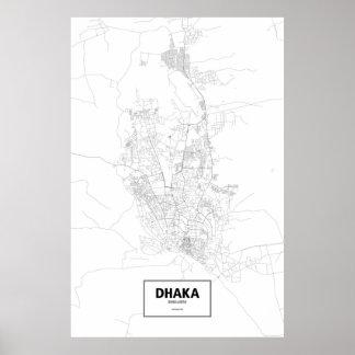 Dhaka Bangladesh (svarten på vit) Poster