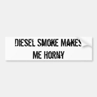 Dieseln röker gör mig kåt bildekal