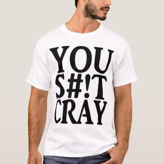 DIG CRAY T-SHIRTS