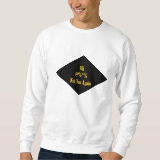 Dig inte igen lång ärmad tröja