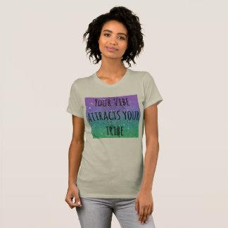 Din Vibe tilldrar din stam Tee Shirt