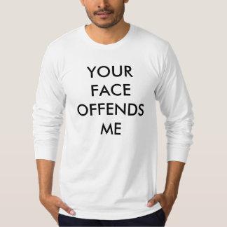 DITT ANSIKTE KRÄNKER MIG T-tröja Tee