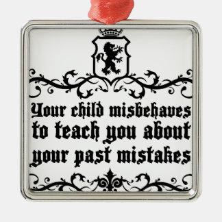 Ditt barn bära sig illa åt för att undervisa dig julgransprydnad metall