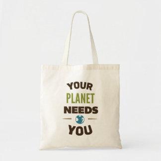 Ditt planet behöver dig budget tygkasse