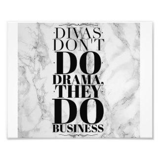Divas gör inte drama, dem gör affärskonsttrycket fototryck