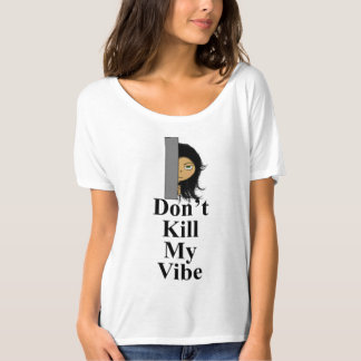Döda inte min Vibe Tee Shirts