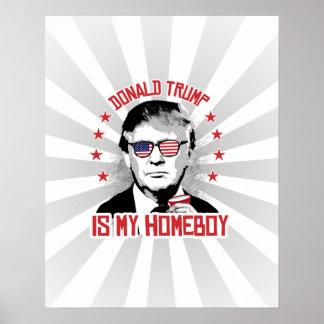Donald Trump är min Homeboy Poster